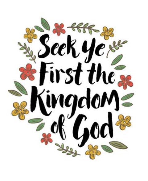 artistic poster: seek ye first the kingdom of God